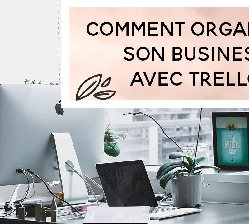 Comment bien organiser ton Business avec Trello ??